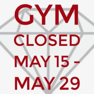 Gym closed: May 15-29